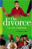 On divorce, la vie continue